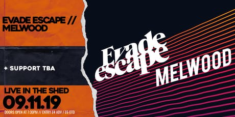 Evade Escape x Melwood // The Shed // 09.11.2019 tickets