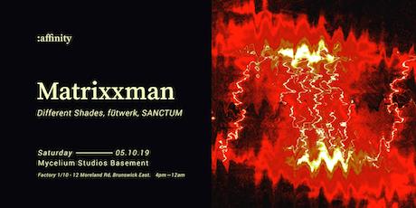 :affinity — Matrixxman (Dekmantel | USA) tickets