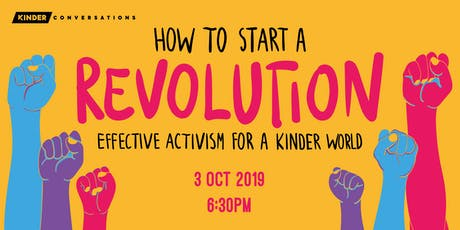 How to start a revolution: effective activism for a Kinder world tickets