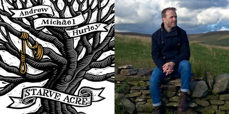 Starve Acre: A Journey into English Folk Horror with Andrew Michael Hurley tickets