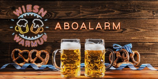 Wiesn Warm-up @aboalarm