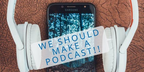 """Create Your Podcast"" workshop tickets"