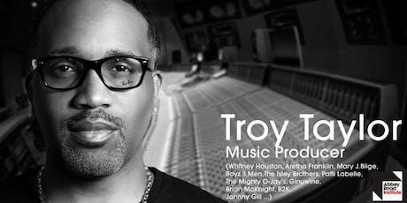 Conférence avec le producteur Troy Taylor (W.Houston, Trey SonGz, B2K ...) tickets