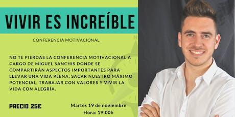 """Conferencia motivacional: """"Vivir es increíble"""" - Murcia - entradas"""