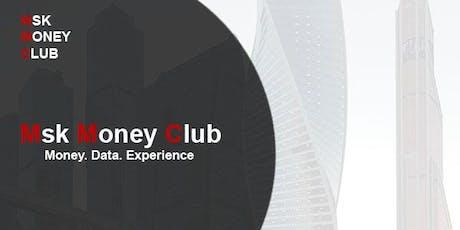 Msk Money Club tickets