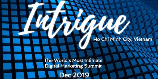 Intrigue Summit, Ho Chi Minh City, Dec 2019