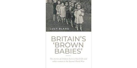 Britain's 'Brown Babies' tickets