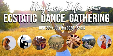 High on Life Ecstatic Dance Gathering - Spain July 2020 entradas