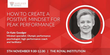 Dr Kate Goodger | How to create a positive mindset for peak performance | Open Amplifier tickets