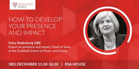 Patsy Rodenburg OBE | How to develop your presence and impact | Open Amplifier tickets