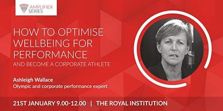 Ash Wallace | How to optimise wellbeing for performance and become a corporate athlete | Open Amplifier tickets