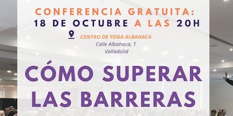 CONFERENCIA GRATUITA: SUPERA LAS BARRERAS MENTALES entradas