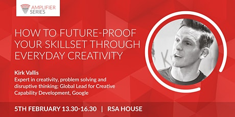 Kirk Vallis | How to future-proof your skillset through everyday creativity | Open Amplifier tickets
