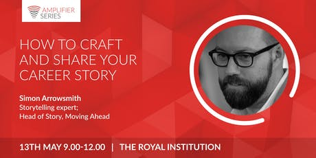 Simon Arrowsmith | How to craft and share your career story | Open Amplifier tickets