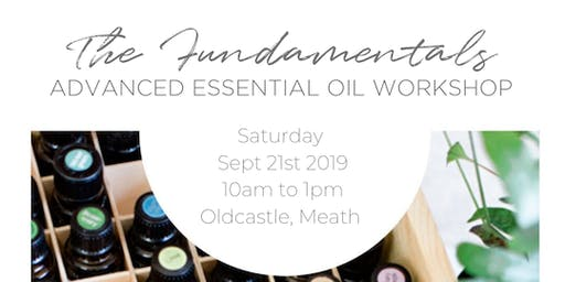 The Fundamentals - Advanced Essential Oil Workshop