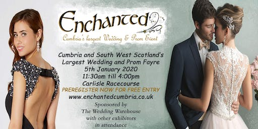 Enchanted  2020 - Cumbria & SW Scotland's largest Wedding and Prom Event
