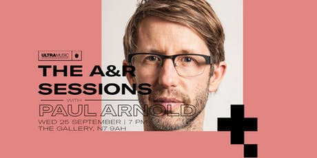 The A&R Sessions With Paul Arnold (ULTRA Music) tickets