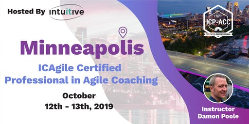 Agile Coach Workshop with ICP-ACC Certification Minneapolis Oct 12
