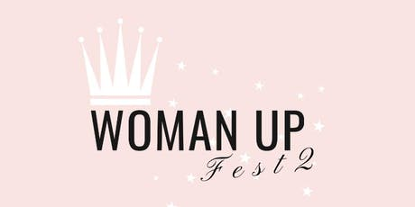 Woman Up Fest 2 tickets