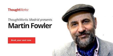 ThoughtWorks Madrid presents: Martin Fowler tickets