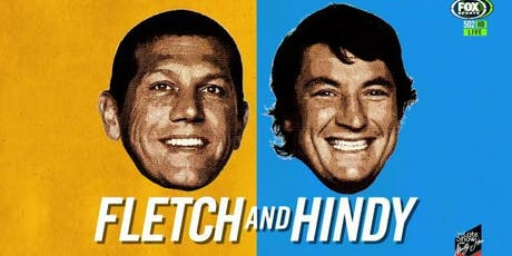 Fletch and Hindy tickets