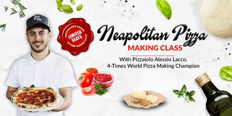 Neapolitan Pizza Making Class by Pizzaiolo Alessio Lacco tickets
