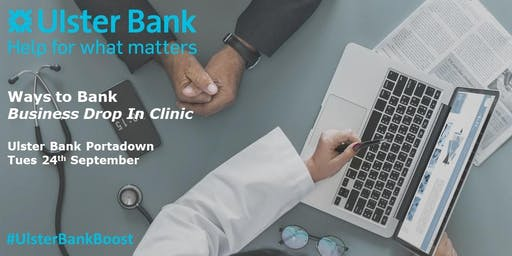 Ulster Bank Portadown - Business Drop In Clinic #UlsterBankBoost