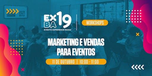 EXBA19 - HUB SALVADOR -  WORKSHOP: Marketing e Vendas para Eventos