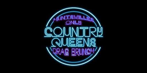 Huntsville's Only Drag Brunch - Queens of Country