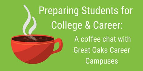 Preparing Students for College & Career: A Chat with Great Oaks Career Campuses (Mason & Surrounding Areas) tickets