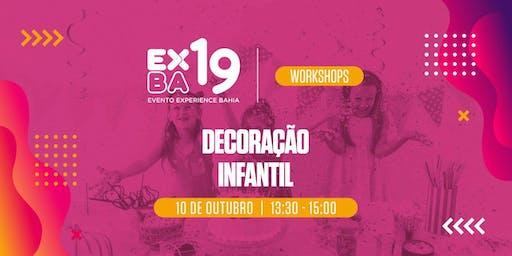 EXBA19 - HUB SALVADOR -  WORKSHOP:  Decoração Infantil