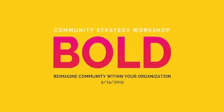 BOLD – a Community Strategy Workshop by Association Chat + Launch Cafe tickets
