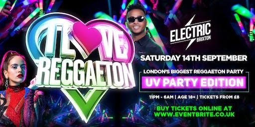 I LOVE REGGAETON 'LONDON'S BIGGEST REGGAETON PARTY' - UV PARTY EDITION - SATURDAY 14TH SEPTEMBER 2019