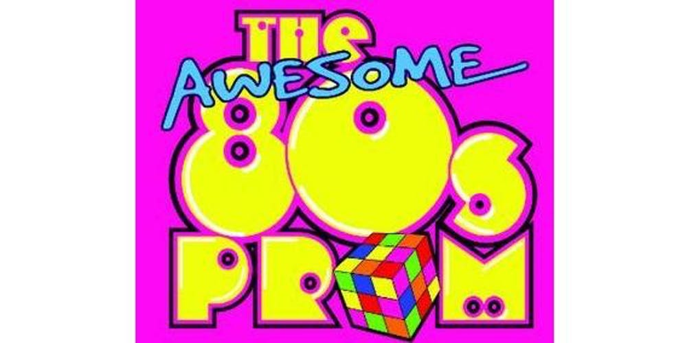 The Awesome 80's Prom