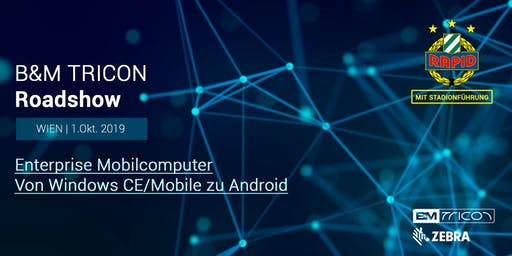B&M TRICON Roadshow Wien | Von Windows CE/Mobile zu Android