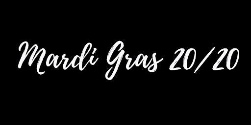 Mardi Gras 20/20