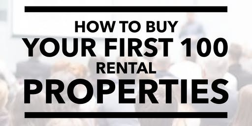 How to Buy your first 100 Rental Properties