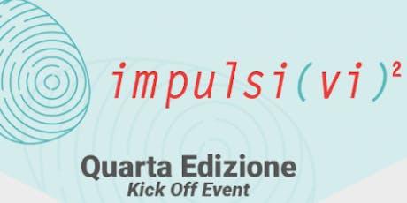 Kick Off Event, Quarta Edizione Impulsi Vivi. Professione Cultura biglietti