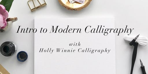 Intro to Modern Calligraphy Workshop with Holly Winnie