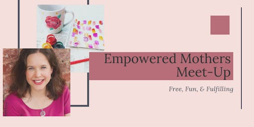 Empowered Mothers Meet-Up