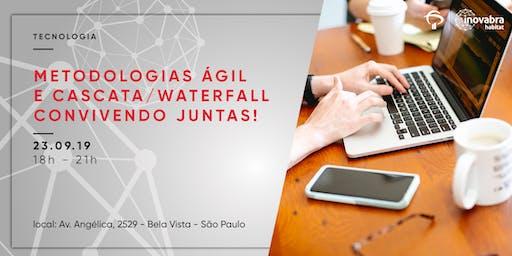 Metodologias Ágil e Cascata/ Waterfall convivendo juntas!