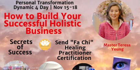 """How to Build a Successful Holistic Business, Practitioner Certification for Send Chi """"Fa Chi"""" Healing, Eye Chi Gong and Private Sessions, Community classes with Teresa Yeung , Generational Qi Gong Master from Canada tickets"""
