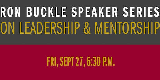 Ron Buckle Speaker Series on Leadership & Mentorship
