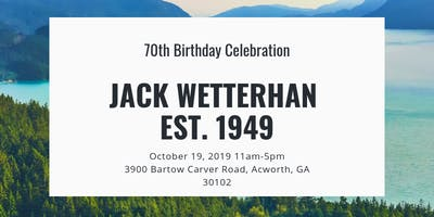 Jack Wetterhan's 70th Birthday