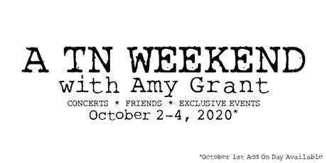 A TENNESSEE WEEKEND with AMY GRANT tickets
