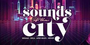 SOUNDS OF THE CITY - CARIBBEAN + AFROBEATS + SOCA &...