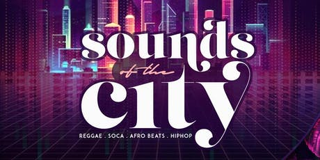 SOUNDS OF THE CITY - CARIBBEAN + AFROBEATS + SOCA & MORE! tickets