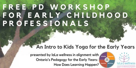laLa Free PD Workshop - An Intro to Kids Yoga for the Early Years tickets