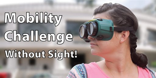 Mobility Challenge- Without Sight!