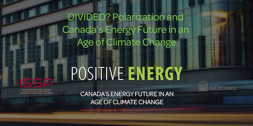 DIVIDED? Polarization and Canada's Energy Future in an Age of Climate Change
